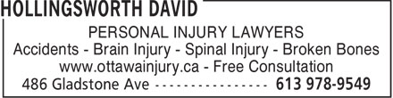 Hollingsworth David (613-800-1138) - Annonce illustrée - PERSONAL INJURY LAWYERS Accidents - Brain Injury - Spinal Injury - Broken Bones www.ottawainjury.ca - Free Consultation  PERSONAL INJURY LAWYERS Accidents - Brain Injury - Spinal Injury - Broken Bones www.ottawainjury.ca - Free Consultation  PERSONAL INJURY LAWYERS Accidents - Brain Injury - Spinal Injury - Broken Bones www.ottawainjury.ca - Free Consultation