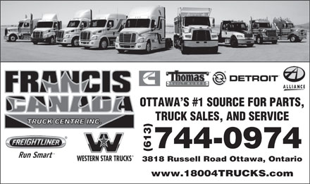 Francis Canada Truck Centre Inc (613-744-0974) - Annonce illustrée - OTTAWA S #1 SOURCE FOR PARTS, TRUCK SALES, AND SERVICE 744-0974 (613)3818 R ussell Road Ottawa, Ontario www.18004TRUCKS.com