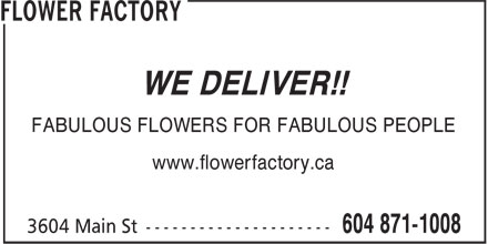 Flower Factory (604-871-1008) - Display Ad - FLOWER FACTORY - FLOWER DELIVERY - FLORIST - FLORIST DELIVERY