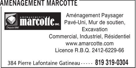 Aménagement Marcotte (819-319-0304) - Annonce illustrée======= - Aménagement Paysager Pavé-Uni, Mur de soutien, Excavation Commercial, Industriel, Résidentiel www.amarcotte.com Licence R.B.Q. 2412-6229-66