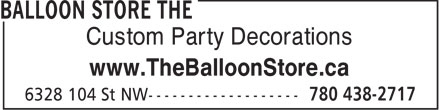 The Balloon Store (780-438-2717) - Display Ad - Custom Party Decorations www.TheBalloonStore.ca