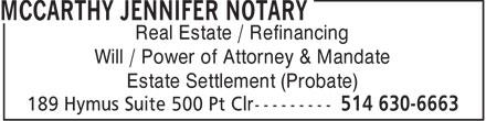 Jennifer Mccarthy Notary (514-630-6663) - Display Ad - MCCARTHY JENNIFER NOTARY - MANDATE - ESTATE SETTLEMENT - NOTARY - PROBATE - REAL ESTATE - WILL - REFINANCING