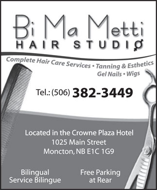 Bi Ma Metti Hair Studio (506-382-3449) - Display Ad - Located in the Crowne Plaza Hotel  Located in the Crowne Plaza Hotel Located in the Crowne Plaza Hotel  Located in the Crowne Plaza Hotel