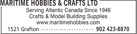 Maritime Hobbies & Crafts Ltd (902-423-8870) - Annonce illustrée - Serving Atlantic Canada Since 1946 Crafts & Model Building Supplies www.maritimehobbies.com Serving Atlantic Canada Since 1946 Crafts & Model Building Supplies www.maritimehobbies.com