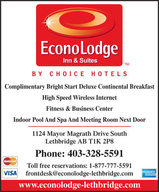 Econo Lodge &amp; Suites Lethbridge (403-328-5591) - Annonce illustr&eacute;e - Complimentary Bright Start Deluxe Continental Breakfast High Speed Wireless Internet Fitness &amp; Business Center Indoor Pool And Spa And Meeting Room Next Door 1124 Mayor Magrath Drive South Lethbridge AB T1K 2P8 Phone: 403-328-5591 Toll free reservations: 1-877-777-5591 frontdesk@econolodge-lethbridge.com www.econolodge-lethbridge.com