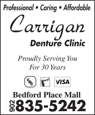 Carrigan Denture Clinic (902-835-5242) - Annonce illustrée - Proudly Serving You For 30 Years Professional   Caring   Affordable Bedford Place Mall Professional   Caring   Affordable Proudly Serving You For 30 Years Bedford Place Mall