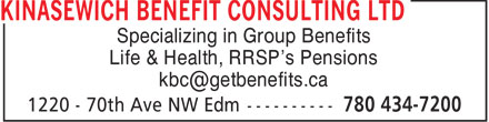 Kinasewich Benefits Consulting Ltd (780-434-7200) - Display Ad - Specializing in Group Benefits Life & Health, RRSP's Pensions kbc@getbenefits.ca