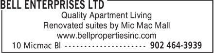 Bell Enterprises Limited (902-464-3939) - Annonce illustrée - Renovated suites by Mic Mac Mall www.bellpropertiesinc.com Quality Apartment Living Quality Apartment Living Renovated suites by Mic Mac Mall www.bellpropertiesinc.com