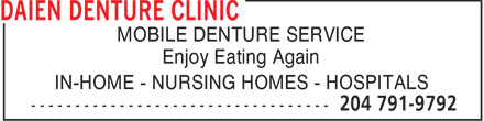 Daien Denture Clinic (204-791-9792) - Annonce illustrée - MOBILE DENTURE SERVICE Enjoy Eating Again IN-HOME - NURSING HOMES - HOSPITALS