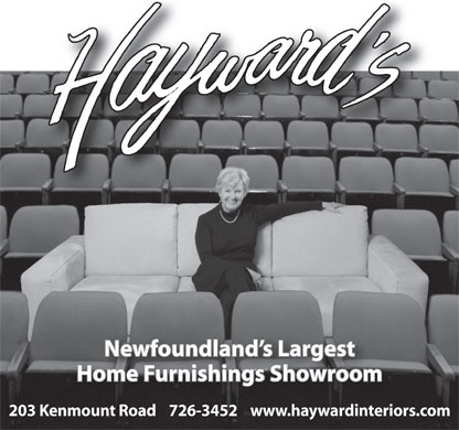 Hayward Interiors Plus Inc (709-726-3452) - Annonce illustrée - Newfoundland s Largest Home Furnishings Showroom 203 Kenmount Road    726-3452    www.haywardinteriors.com