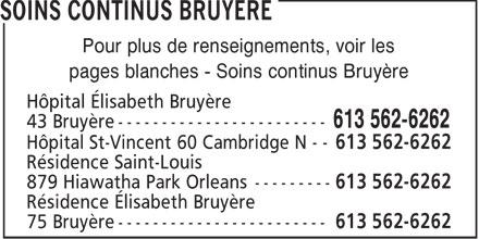 Hôpital Elisabeth-Bruyère-Voir Soins continus Bruyère (613-562-6262) - Annonce illustrée======= - Pour plus de renseignements, voir les - pages blanches - Soins continus Bruyère - Hôpital Élisabeth Bruyère