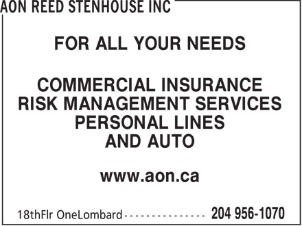 Aon Reed Stenhouse Inc (204-956-1070) - Display Ad - FOR ALL YOUR NEEDS - COMMERCIAL INSURANCE - RISK MANAGEMENT SERVICES - PERSONAL LINES - AND AUTO - www.aon.ca
