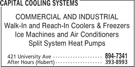 Capital Cooling Systems (902-894-7341) - Display Ad - COMMERCIAL AND INDUSTRIAL Walk-In and Reach-In Coolers & Freezers Ice Machines and Air Conditioners Split System Heat Pumps