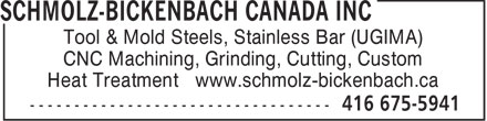 Schmolz-Bickenbach Canada Inc (416-675-5941) - Annonce illustrée - Tool & Mold Steels, Stainless Bar (UGIMA) CNC Machining, Grinding, Cutting, Custom Heat Treatment www.schmolz-bickenbach.ca