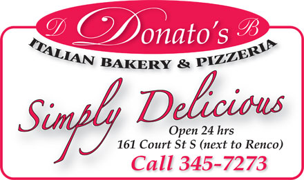 Donato's Bakery (807-345-7273) - Annonce illustrée - D B Open 24 hrs 161 Court St S (next to Renco) Call 345-7273 Call 345-7273
