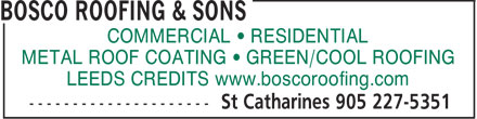 Bosco Roofing &amp; Sons (905-227-5351) - Annonce illustr&eacute;e - COMMERCIAL   RESIDENTIAL METAL ROOF COATING   GREEN/COOL ROOFING LEEDS CREDITS www.boscoroofing.com