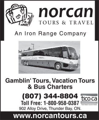 Norcan Tours &amp; Travel (807-344-8804) - Annonce illustr&eacute;e - Gamblin' Tours, Vacation Tours &amp; Bus Charters (807) 344-8804 Toll Free: 1-800-958-0387 www.norcantours.ca