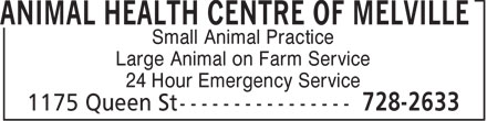 Animal Health Centre Of Melville (306-728-2633) - Annonce illustrée - Small Animal Practice Large Animal on Farm Service 24 Hour Emergency Service