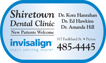 Shiretown Dental Inc (1-866-306-1372) - Display Ad - Dr. Kora Hanrahan Shiretown Dr. Ed Hawkins Dental Clinic Dr. Amanda Hill New Patients Welcome 317 Faulkland St.   Pictou 485-4445 Dr. Kora Hanrahan Shiretown Dr. Ed Hawkins Dental Clinic Dr. Amanda Hill New Patients Welcome 317 Faulkland St.   Pictou 485-4445