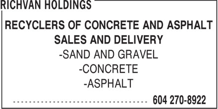 Richvan Holdings (604-270-8922) - Annonce illustrée - RECYCLERS OF CONCRETE AND ASPHALT SALES AND DELIVERY -SAND AND GRAVEL -CONCRETE -ASPHALT RECYCLERS OF CONCRETE AND ASPHALT SALES AND DELIVERY -SAND AND GRAVEL -CONCRETE -ASPHALT