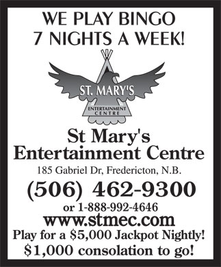 St Mary's Entertainment Centre (1-888-992-4646) - Display Ad - (506) 462-9300 or 1-888-992-4646