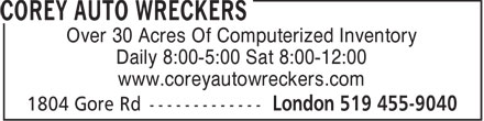 Corey Auto Wreckers (519-455-9040) - Display Ad - Over 30 Acres Of Computerized Inventory Daily 8:00-5:00 Sat 8:00-12:00 www.coreyautowreckers.com