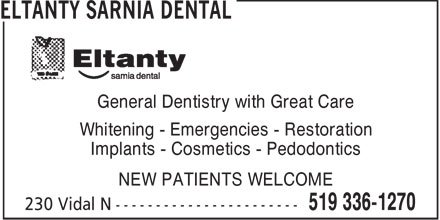 Eltanty Sarnia Dental (226-778-3123) - Annonce illustrée - General Dentistry with Great Care Whitening - Emergencies - Restoration Implants - Cosmetics - Pedodontics NEW PATIENTS WELCOME  General Dentistry with Great Care Whitening - Emergencies - Restoration Implants - Cosmetics - Pedodontics NEW PATIENTS WELCOME
