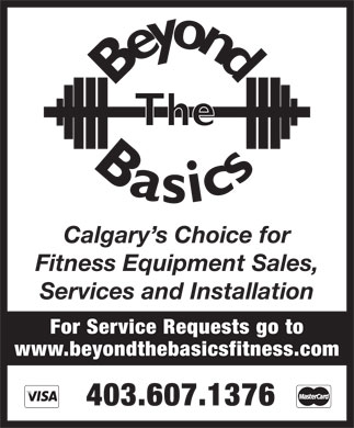 Beyond The Basics Fitness Equipment Services Ltd (403-607-1376) - Annonce illustr&eacute;e - Calgary s Choice for Fitness Equipment Sales, Services and Installation For Service Requests go to www.beyondthebasicsfitness.com 403.607.1376 Calgary s Choice for Fitness Equipment Sales, Services and Installation For Service Requests go to www.beyondthebasicsfitness.com 403.607.1376  Calgary s Choice for Fitness Equipment Sales, Services and Installation For Service Requests go to www.beyondthebasicsfitness.com 403.607.1376