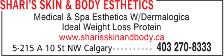 Shari's Skin & Body Esthetics (403-270-8333) - Annonce illustrée - Medical & Spa Esthetics W/Dermalogica Ideal Weight Loss Protein www.sharisskinandbody.ca  Medical & Spa Esthetics W/Dermalogica Ideal Weight Loss Protein www.sharisskinandbody.ca  Medical & Spa Esthetics W/Dermalogica Ideal Weight Loss Protein www.sharisskinandbody.ca  Medical & Spa Esthetics W/Dermalogica Ideal Weight Loss Protein www.sharisskinandbody.ca