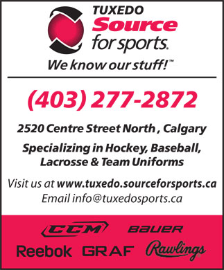 Tuxedo Source For Sports (403-277-2872) - Display Ad - Visit us at www.tuxedo.sourceforsports.ca