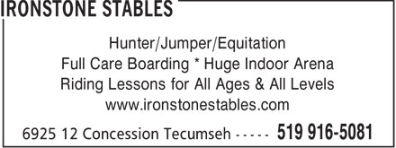 Ironstone Stables (519-916-5081) - Annonce illustrée - www.ironstonestables.com Riding Lessons for All Ages & All Levels Hunter/Jumper/Equitation Full Care Boarding * Huge Indoor Arena