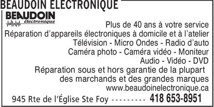 Beaudoin Electronique (418-653-8951) - Display Ad - Plus de 40 ans à votre service - Réparation d'appareils électroniques à domicile et à l'atelier - Télévision - Micro Ondes - Radio d'auto - Caméra photo - Caméra vidéo - Moniteur - Audio - Vidéo - DVD - Réparation sous et hors garantie de la plupart - des marchands et des grandes marques - www.beaudoinelectronique.ca