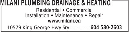 Milani Plumbing Drainage & Heating (604-580-2603) - Annonce illustrée - Residential • Commercial Installation • Maintenance • Repair www.milani.ca  Residential • Commercial Installation • Maintenance • Repair www.milani.ca