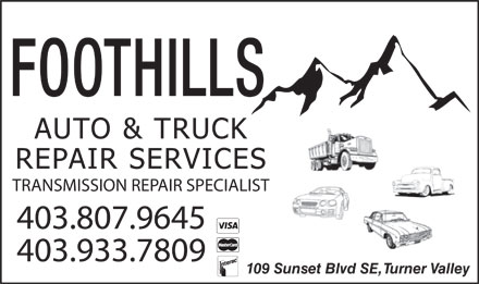 Foothills Auto &amp; Truck Services Ltd (403-933-7809) - Annonce illustr&eacute;e - FOOTHILLS TRANSMISSION REPAIR SPECIALIST 403.807.9645 403.933.7809 109 Sunset Blvd SE, Turner Valley FOOTHILLS TRANSMISSION REPAIR SPECIALIST 403.807.9645 403.933.7809 109 Sunset Blvd SE, Turner Valley  FOOTHILLS TRANSMISSION REPAIR SPECIALIST 403.807.9645 403.933.7809 109 Sunset Blvd SE, Turner Valley  FOOTHILLS TRANSMISSION REPAIR SPECIALIST 403.807.9645 403.933.7809 109 Sunset Blvd SE, Turner Valley  FOOTHILLS TRANSMISSION REPAIR SPECIALIST 403.807.9645 403.933.7809 109 Sunset Blvd SE, Turner Valley