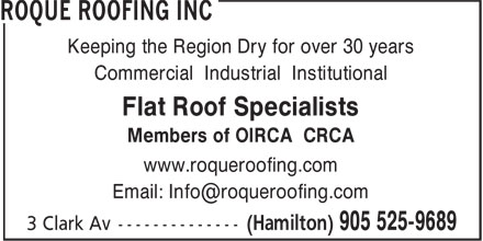 Roque Roofing Inc (905-525-9689) - Display Ad - Keeping the Region Dry for over 30 years Commercial Industrial Institutional Flat Roof Specialists Members of OIRCA CRCA www.roqueroofing.com