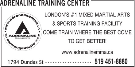 Adrenaline Training And Fitness Center E (519-451-8880) - Display Ad - LONDON'S #1 MIXED MARTIAL ARTS & SPORTS TRAINING FACILITY COME TRAIN WHERE THE BEST COME TO GET BETTER! www.adrenalinemma.ca