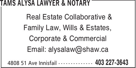Tams Alysa Lawyer & Notary (403-227-3643) - Display Ad - Real Estate Collaborative & - Family Law, Wills & Estates, - Corporate & Commercial - Email: alysalaw@shaw.ca