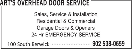 Art's Overhead Door Service (902-538-0659) - Display Ad - Sales, Service & Installation Residential & Commercial 24 Hr EMERGENCY SERVICE Garage Doors & Openers
