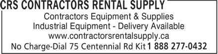 CRS Contractors Rental Supply (1-888-277-0432) - Display Ad - Contractors Equipment & Supplies Industrial Equipment - Delivery Available www.contractorsrentalsupply.ca  Contractors Equipment & Supplies Industrial Equipment - Delivery Available www.contractorsrentalsupply.ca