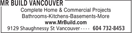 Mr Build Vancouver (604-732-8453) - Annonce illustrée - Complete Home & Commercial Projects Bathrooms-Kitchens-Basements-More www.MrBuild.com