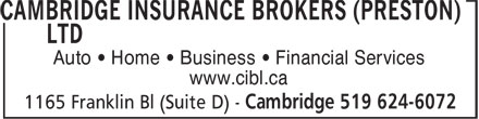 Cambridge Insurance Brokers (Preston) Ltd (226-444-3934) - Annonce illustr&eacute;e - Auto &iquest; Home &iquest; Business &iquest; Financial Services www.cibl.ca