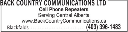 Back Country Communications Ltd (403-396-1483) - Annonce illustrée - Cell Phone Repeaters Serving Central Alberta www.BackCountryCommunications.ca
