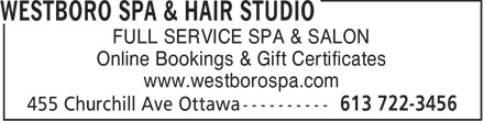 Westboro Spa & Hair Studio (343-700-0065) - Display Ad - FULL SERVICE SPA & SALON Online Bookings & Gift Certificates www.westborospa.com