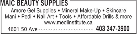 M A I C Beauty Supplies (403-347-3900) - Annonce illustrée - Amore Gel Supplies   Mineral Make-Up   Skincare Mani   Pedi   Nail Art   Tools   Affordable Drills & more www.mediinstitute.ca