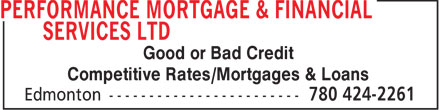 Performance Mortgage & Financial Service Ltd (780-401-9599) - Annonce illustrée - Good or Bad Credit Competitive Rates/Mortgages & Loans