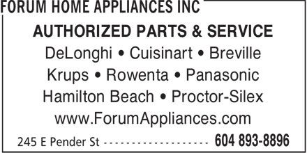 Forum Home Appliances Inc (604-893-8896) - Annonce illustrée - AUTHORIZED PARTS & SERVICE DeLonghi   Cuisinart   Breville Krups   Rowenta   Panasonic Hamilton Beach   Proctor-Silex www.ForumAppliances.com