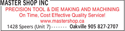 Master Shop Inc (905-827-2707) - Annonce illustrée - PRECISION TOOL & DIE MAKING AND MACHINING On Time, Cost Effective Quality Service! www.mastershop.ca