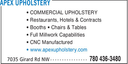 Apex Upholstery (780-436-3480) - Annonce illustrée - COMMERCIAL UPHOLSTERY Restaurants, Hotels & Contracts Booths   Chairs & Tables Full Millwork Capabilities CNC Manufactured www.apexupholstery.com