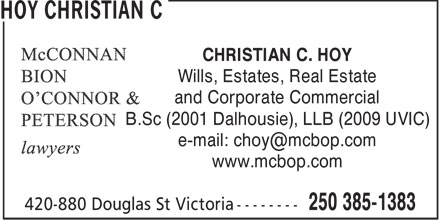 Christian C Hoy (250-385-1383) - Annonce illustrée======= - REAL ESTATE - WILLS - ESTATES - CORPORATE COMMERCIAL