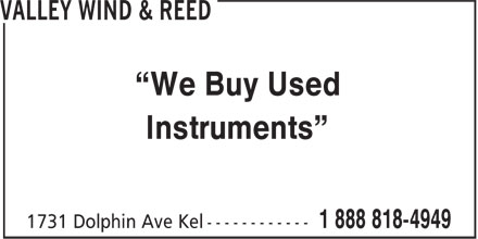 "Valley Wind & Reed (1-888-818-4949) - Annonce illustrée - ""We Buy Used Instruments"""